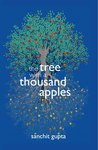 The Tree with a Thousand Apples by Sanchit Gupta