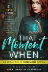 That Moment When by Derek Murphy