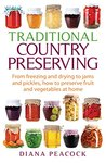 Traditional Country Preserving: From freezing and drying to jams and pickles, how to preserve fruit and vegetables at home