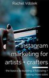 Instagram Marketing for Artists and Crafters