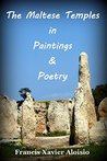 The Maltese Temples in Paintings and Poetry