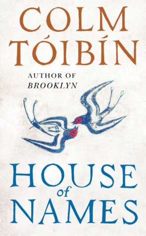 Image result for House of Names by Colm Tóibín