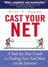 Cast Your Net: A Step-by-Step Guide to Finding Your Soulmate on the Internet
