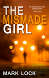The Mismade Girl by Mark Lock