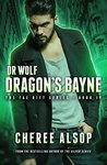 Dr. Wolf, the Fae Rift Series Book 4- Dragon's Bayne
