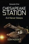 Chesapeake Station by Don Hussey