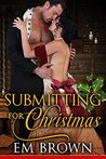 Submitting for Christmas (A Regency BDSM in the Chateau Debauchery Series): (Erotic Historical Romance)