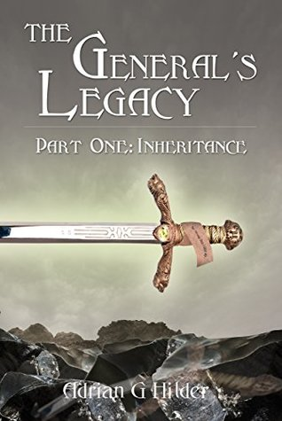 The General's Legacy, Part One: Inheritance (The General of Valendo #1)