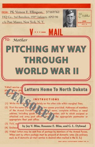 Pitching My Way Through World War II by Joy V. Bliss