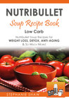 Nutribullet Soup Recipe Book by Stephanie  Shaw