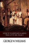 History of the Negro Race in America from 1619 to 1880, Volume 2