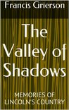 The Valley of Shadows: MEMORIES OF LINCOLN'S COUNTRY