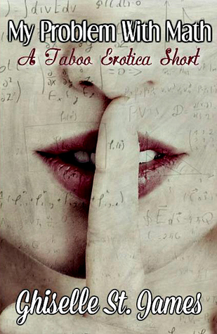 My Problem With Math: A Taboo Erotica Short