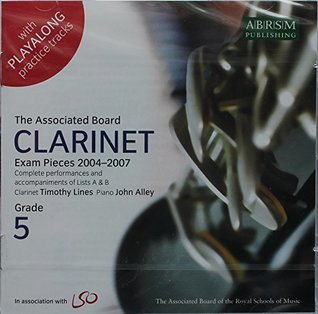 Clarinet Exam Pieces 2004-2007 Grades 5: Complete Performances and Accompaniments of Lists A and B