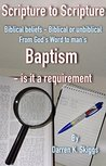 Scripture to Scripture: Baptism: Is it a Requirement?