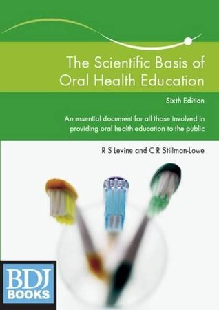 The Scientific Basis of Oral Health Education
