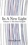 The Four Gospels (In a New Light #1)