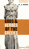 Gods And Heroes Of The Greeks: An Introduction To Greek Mythology