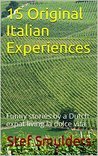 15 Original Italian Experiences: Funny stories by a Dutch expat living la dolce vita