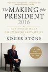 MAKING OF THE PRESIDENT 2016: How Donald Trump Orchestrated a Revolution