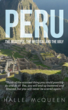 Peru the beautiful, the mystical and the ugly