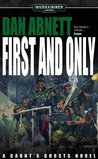 First and Only (Gaunt's Ghosts, #1)