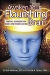 Awaken Your Flourishing Brain: How People Are Rebooting Their Brains & Living Their Best Lives Now