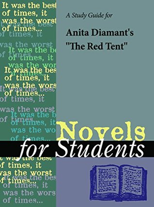 "A Study Guide for Anita Diamant's ""The Red Tent"" (Novels for Students)"