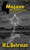 Mojave Mysteries: Real Tales of Unknown Creatures, UFOs, Ghosts, Devil Cults, Giants and Mysterious Murders in the California Desert (Desert Paranormal Series Book 1)