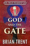 The God and the Gate: Book Two of the Rahotep Saga