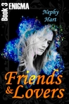 Friends & Lovers (Enigma, #3)