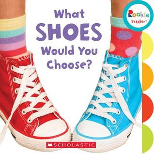 What Shoes Would You Choose? by Pamela Chanko — Reviews ...