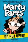 Marty Pants: Do Not Open! (Marty Pants #1)