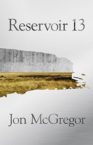 Image result for Reservoir 13 by Jon McGregor