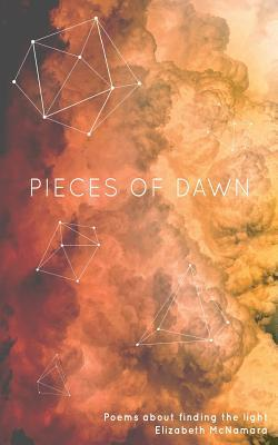 Pieces of Dawn: Poems about Finding the Light