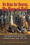 No Hope for Heaven, No Fear of Hell: The Stafford-Townsend Feud of Colorado County, Texas, 1871-1911 (Texas Local Series)