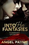 Into Her Fantasies -- A Contemporary Romance: The Cimarrons: Royals of Arcadia Island