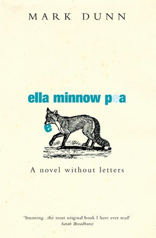 Ella Minnow Pea: A Novel without Letters