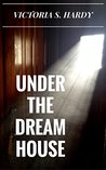 Under The Dream House