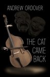 The Cat Came Back by Andrew Ordover