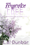Fragrance Free (Sensations Collection, #3)