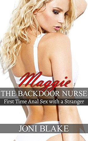 Maggie the Backdoor Nurse: First Time Anal Sex with a Stranger