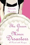 The Queen of Minor Disasters: A Novel with Recipes (The Queen Series)