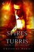 The Spires of Turris by Christine Danse