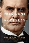 President McKinley: The Art of Stealthy Leadership
