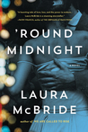 'Round Midnight by Laura  McBride