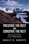 Preserve the Best and Conserve the Rest by Hadley B. Roberts