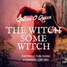 The Witch Some Witch by Quleen O. Queen
