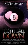 Eight Ball Down by A.S. Thomsen