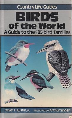 Country Life Guide to Birds of the World: Guide to the 185 Bird Families